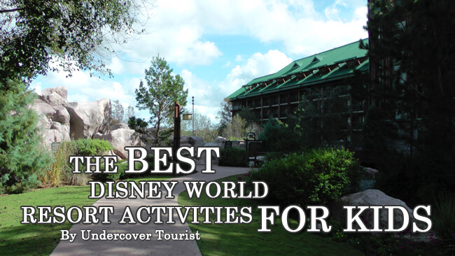 The Best Disney World Resort Activities for Kids