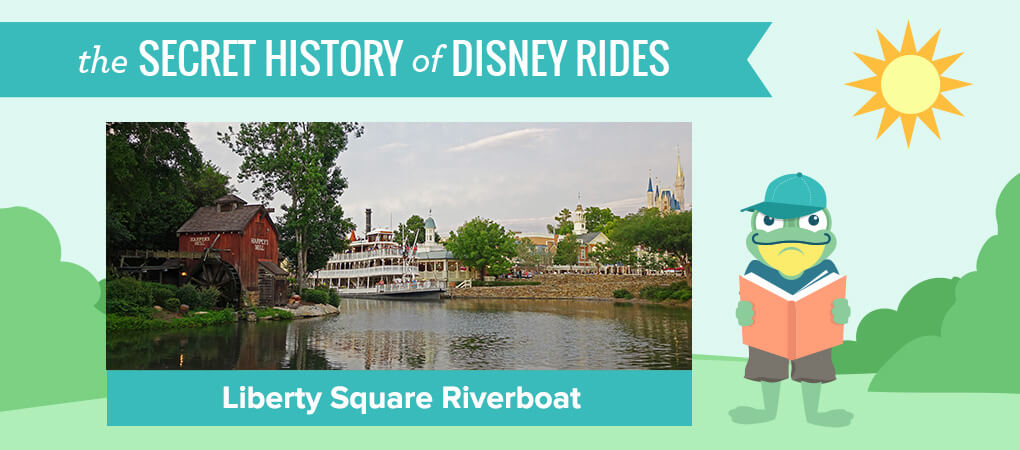 The Secret History of Disney Rides: Liberty Square Riverboat