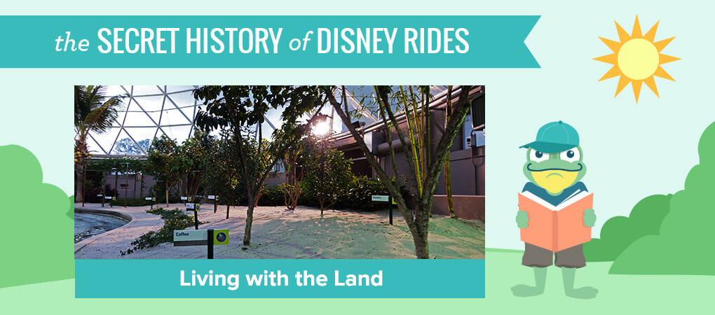 The Secret History of Disney Rides: Living with the Land - Secret History of Living with the Land