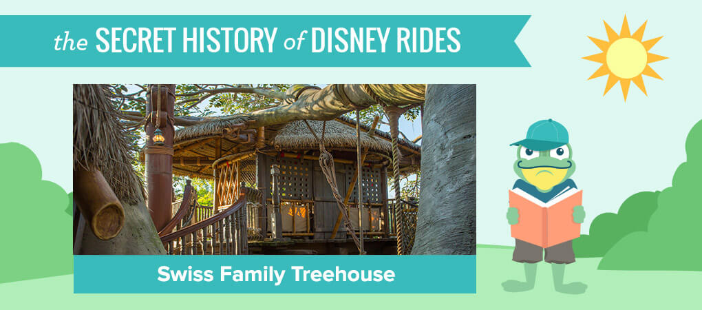 The Secret History of Disney Rides: Swiss Family Treehouse - Secret History