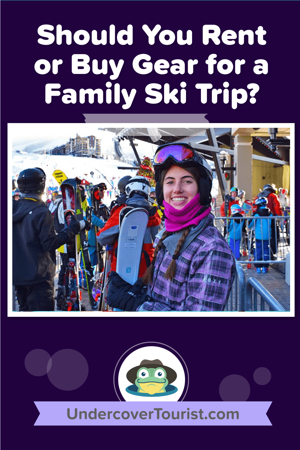 Should You Rent or Buy Gear for a Family Ski Trip - Pinterest