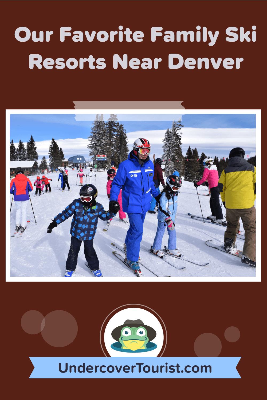 Our Favorite Family Ski Resorts Near Denver - Pinterest