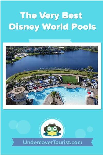 Best Disney World Pools - Pinterest