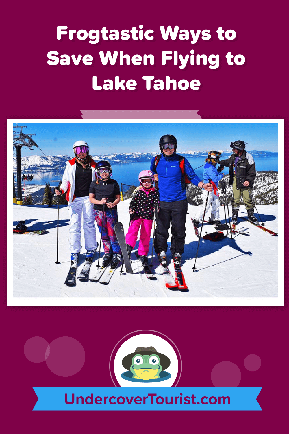 way to save when flying to Lake Tahoe-family skiers