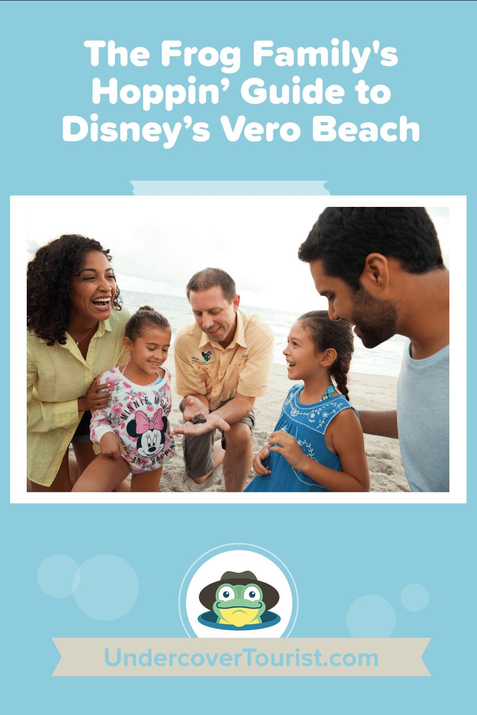 Frog Family's Guide to Disney's Vero Beach
