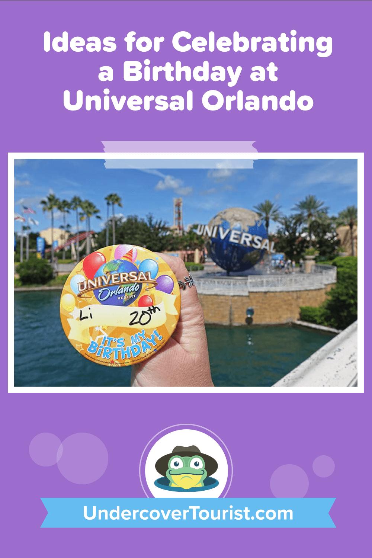 Celebrating a Birthday at Universal Orlando - Pinterest