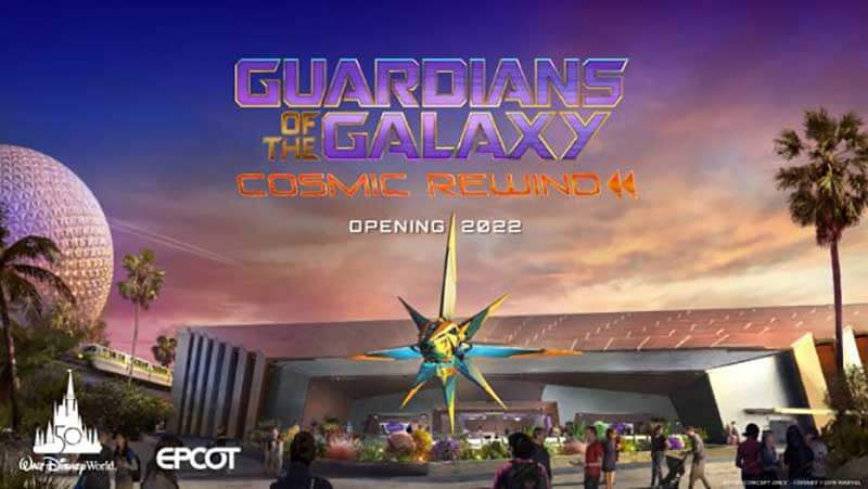 What's Coming to Disney World and Universal Orlando in 2021 and Beyond — Guardians of the Galaxy: Cosmic Rewind Blasting Off in 2022