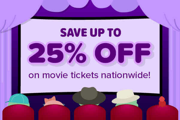 Save up to 25% on movie tickets nationwide!