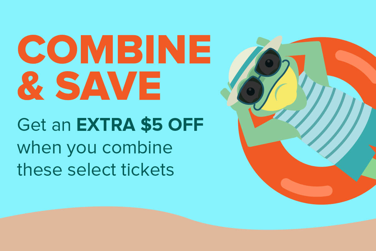 Add a ticket for an EXTRA $5 OFF each combo!